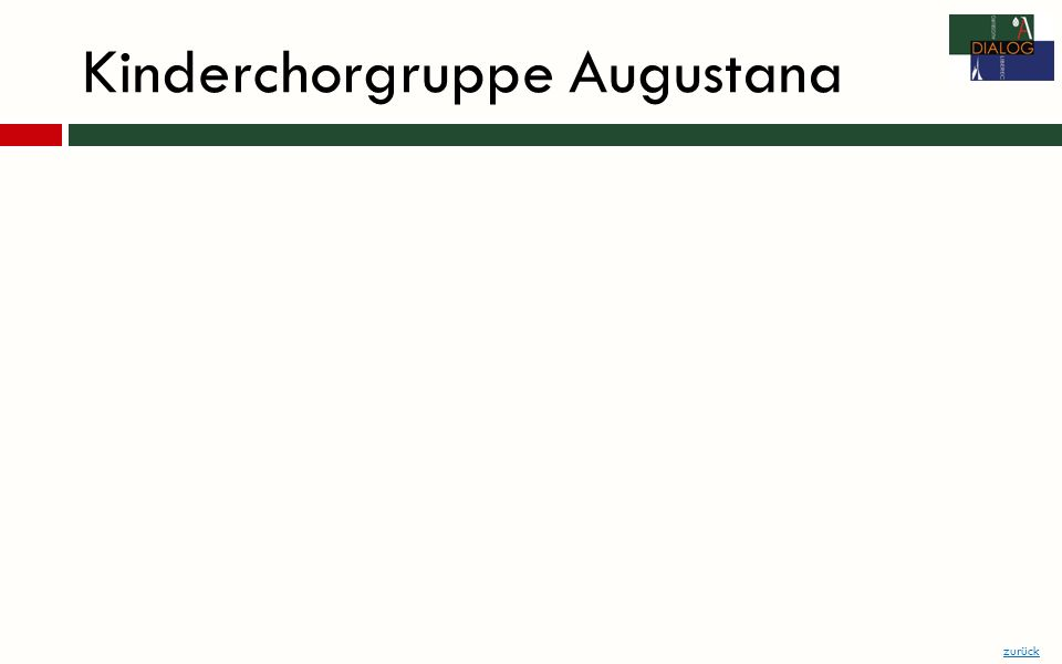 Kinderchorgruppe Augustana zurück