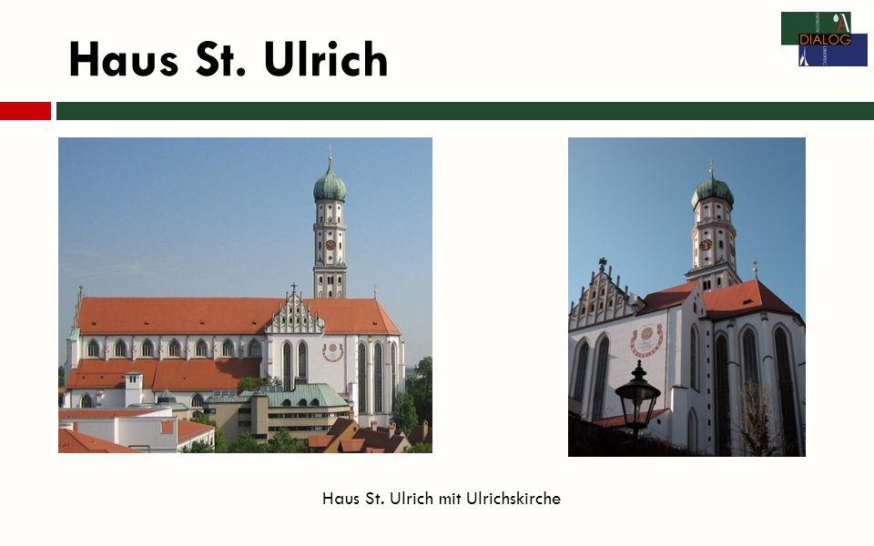 Haus St.Ulrich Das Haus St. Ulrich - weit mehr als ein Tagungszentrum.