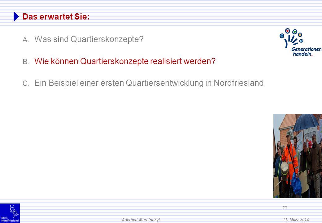 11. März 2014Adelheit Marcinczyk 10 A. Was sind Quartierskonzepte? : Ziele