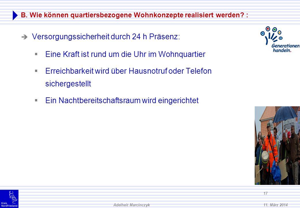 11.März 2014Adelheit Marcinczyk 16 B. Wie können quartiersbezogene Wohnkonzepte realisiert werden.