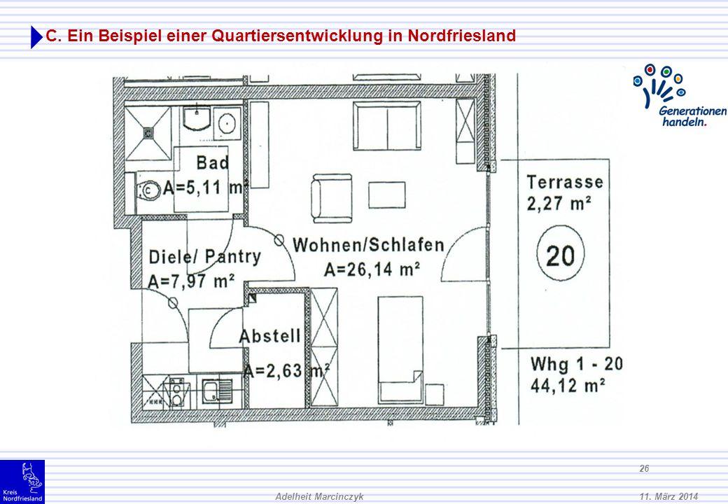 11. März 2014Adelheit Marcinczyk 25 C. Ein Beispiel einer Quartiersentwicklung in Nordfriesland Das Haus Bergstraße verfügt über 22 Wohnungen: 20 1-Zi