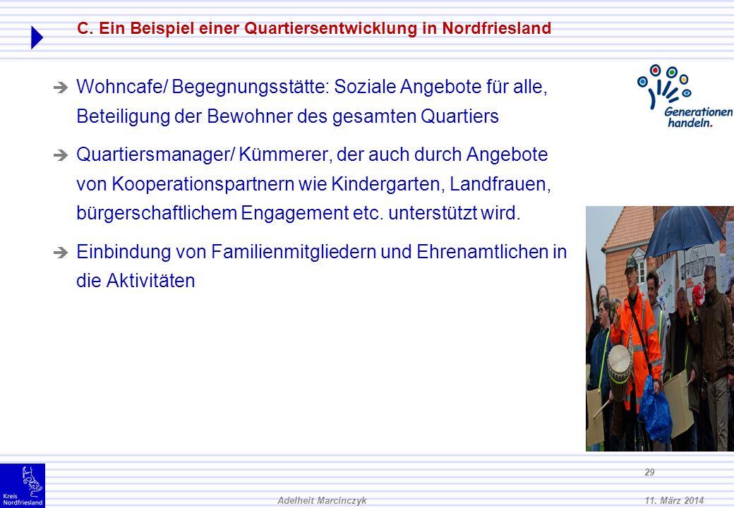 11. März 2014Adelheit Marcinczyk 28 Die Mieterinnen und Mieter haben einen individuellen Mietvertrag für ihre eigene Wohnung mit eigenen Möbeln. Sie b