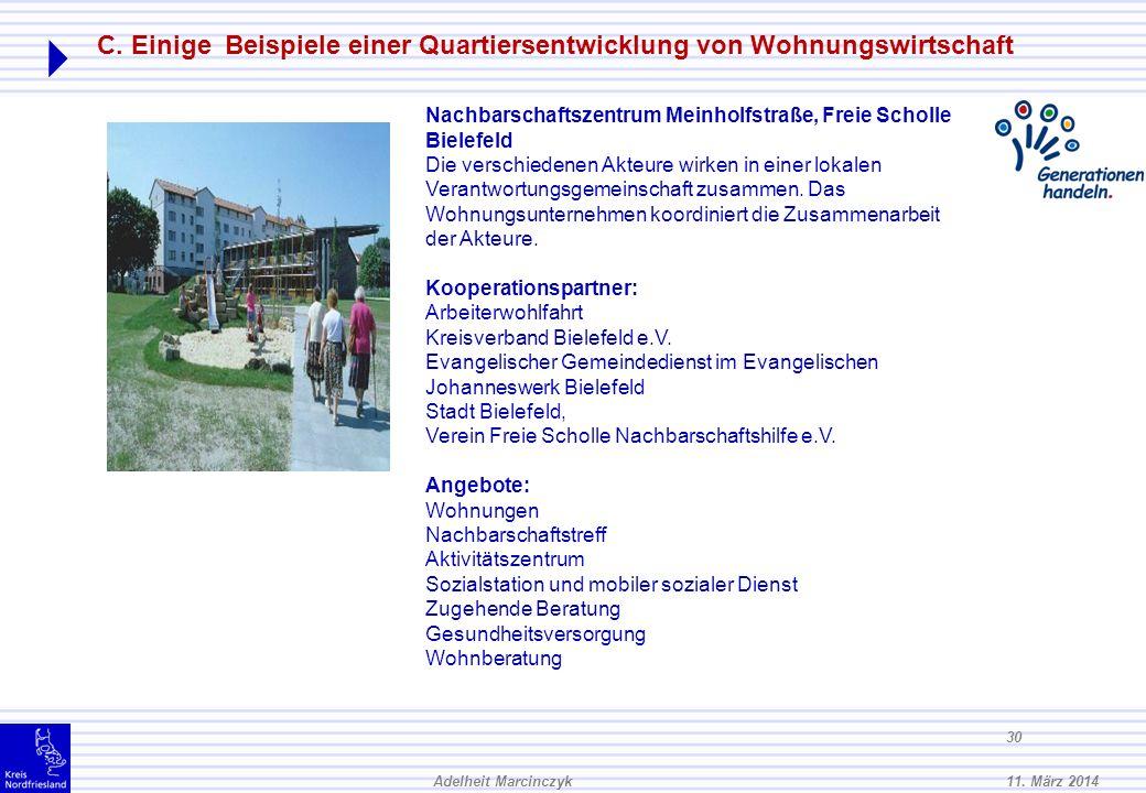 11. März 2014Adelheit Marcinczyk 29 Wohncafe/ Begegnungsstätte: Soziale Angebote für alle, Beteiligung der Bewohner des gesamten Quartiers Quartiersma