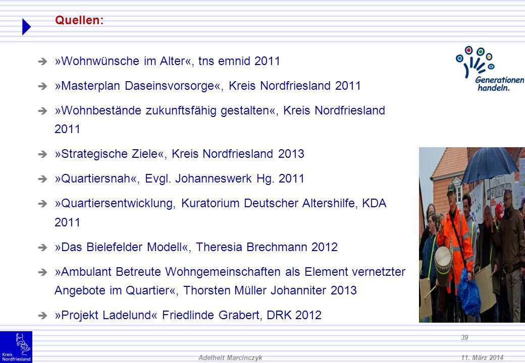 11. März 2014Adelheit Marcinczyk 38 A. Wie können quartiersbezogene Wohnkonzepte finanziert werden? : Förderung Deutsches Hilfswerk Anschubfinanzierun