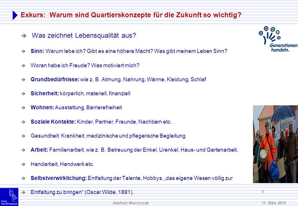 11. März 2014Adelheit Marcinczyk 4 A. Was sind Quartierskonzepte? : Strukturveränderung in der Senioren-und Einglie- derungshilfe Wechsel von der Vers