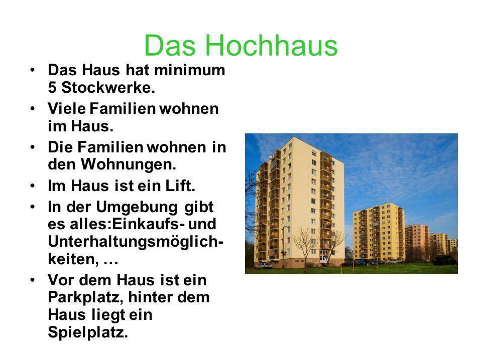 Das Hochhaus Das Haus hat minimum 5 Stockwerke.Viele Familien wohnen im Haus.