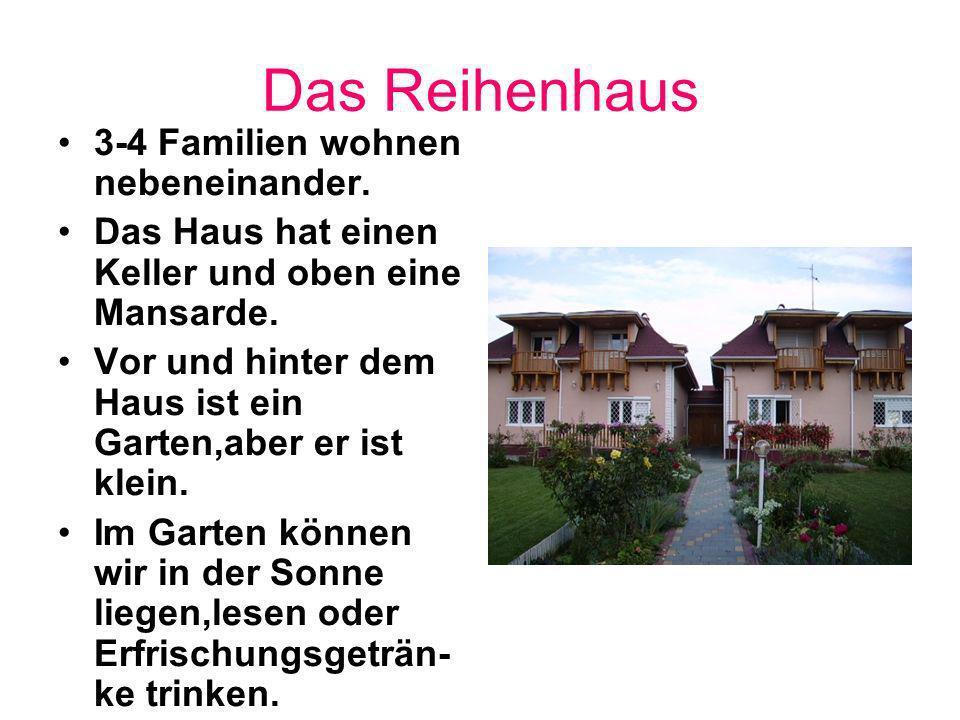 Das Reihenhaus 3-4 Familien wohnen nebeneinander.Das Haus hat einen Keller und oben eine Mansarde.