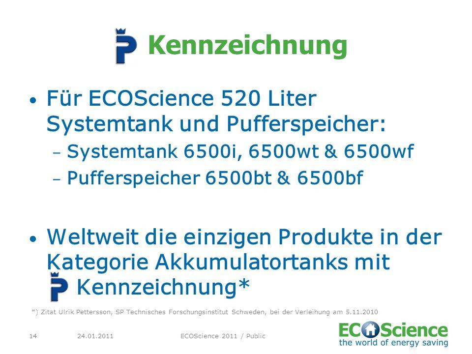 Kennzeichnung Für ECOScience 520 Liter Systemtank und Pufferspeicher: – Systemtank 6500i, 6500wt & 6500wf – Pufferspeicher 6500bt & 6500bf Weltweit di