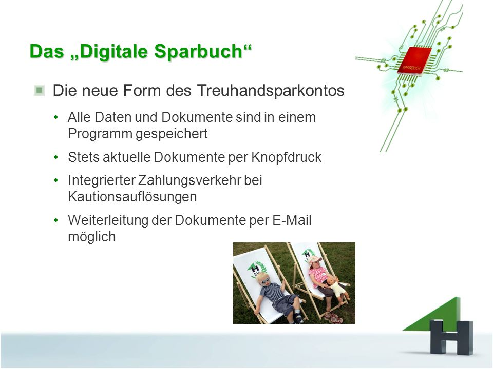 Das Digitale Sparbuch Die neue Form des Treuhandsparkontos Alle Daten und Dokumente sind in einem Programm gespeichert Stets aktuelle Dokumente per Kn