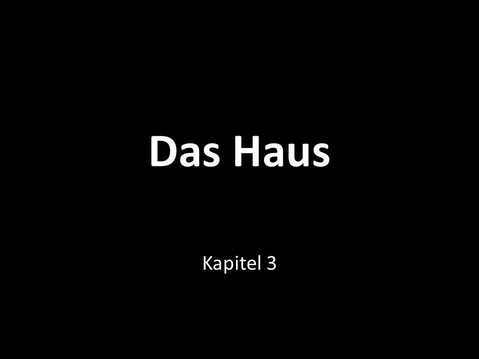 Das Haus Kapitel 3