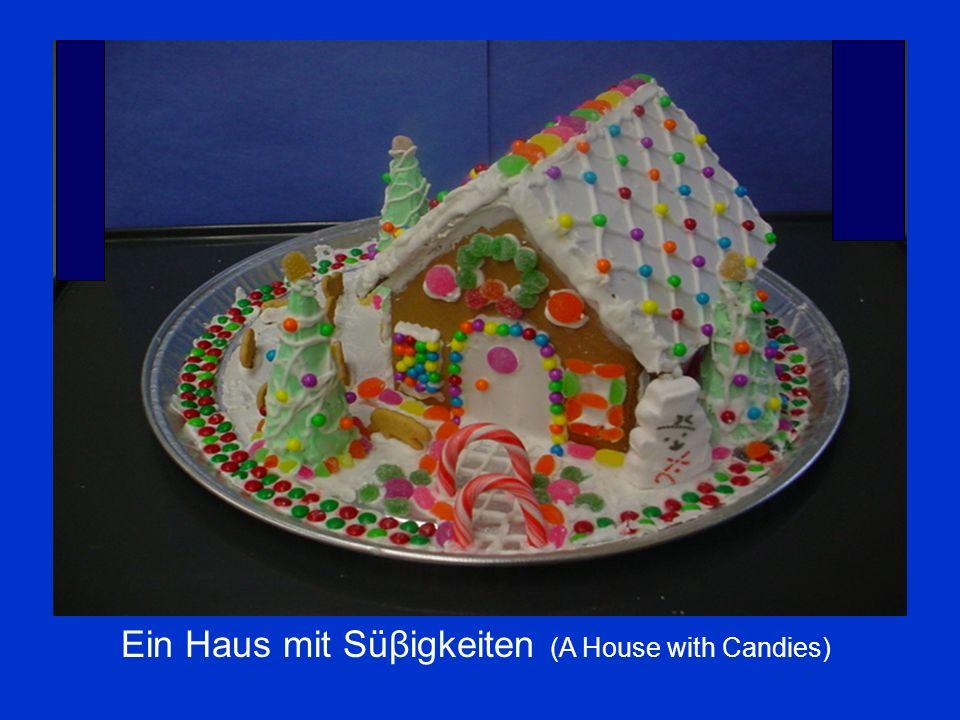 Ein Haus mit Süβigkeiten (A House with Candies)
