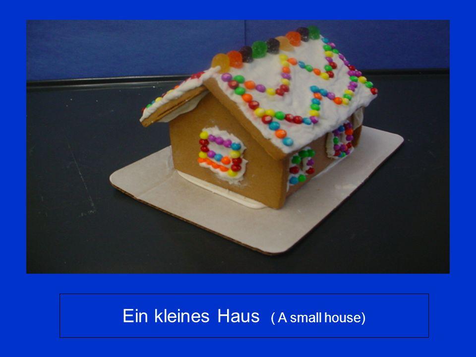 Ein kleines Haus ( A small house)