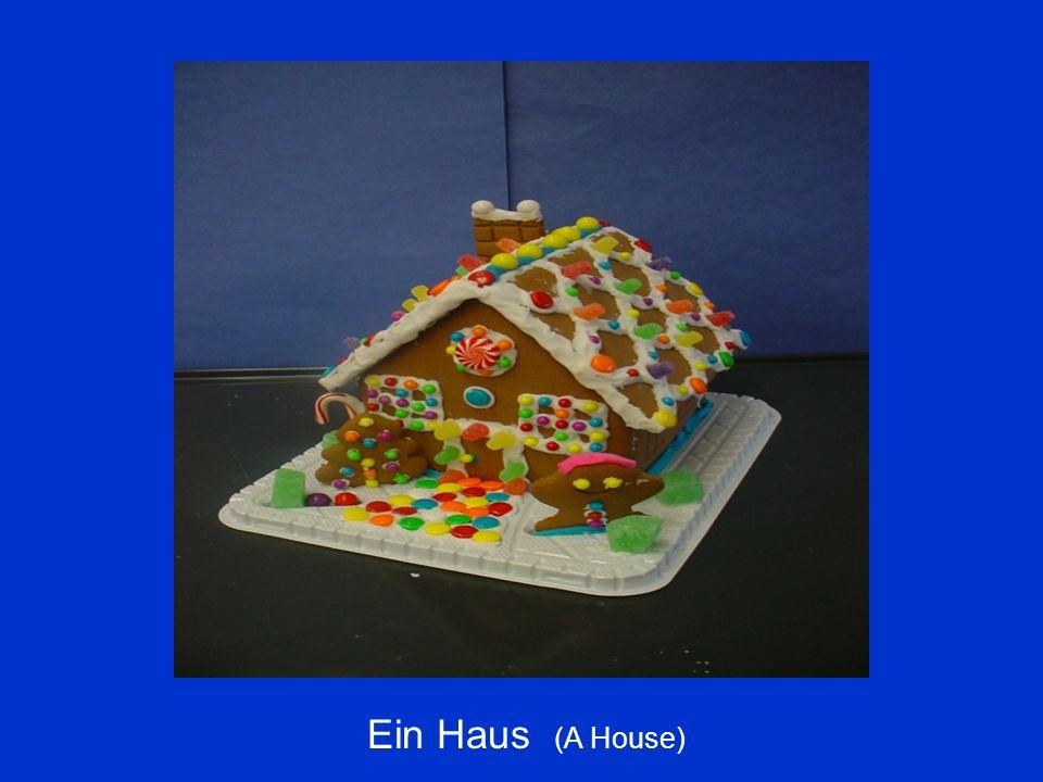 Ein Haus (A House)