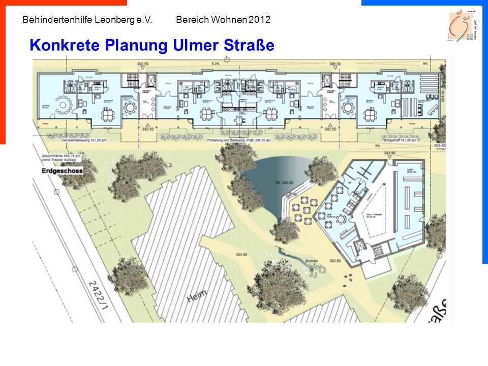 Behindertenhilfe Leonberg e.V. Bereich Wohnen 2012 Konkrete Planung Ulmer Straße
