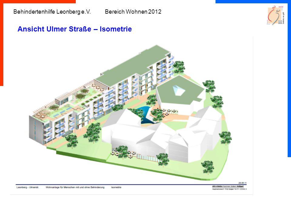 Behindertenhilfe Leonberg e.V. Bereich Wohnen 2012 Ansicht Ulmer Straße – Isometrie