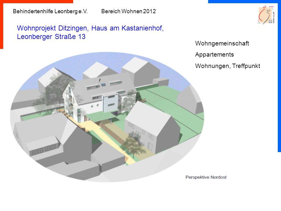 Behindertenhilfe Leonberg e.V. Bereich Wohnen 2012 Wohnprojekt Ditzingen, Haus am Kastanienhof, Leonberger Straße 13 Wohngemeinschaft Appartements Woh