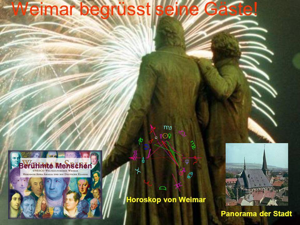 Weimar begrüsst seine Gäste! Berühmte Menschen Horoskop von Weimar Panorama der Stadt