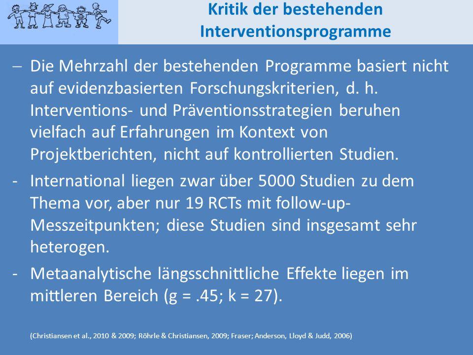 Die Mehrzahl der bestehenden Programme basiert nicht auf evidenzbasierten Forschungskriterien, d. h. Interventions- und Präventionsstrategien beruhen
