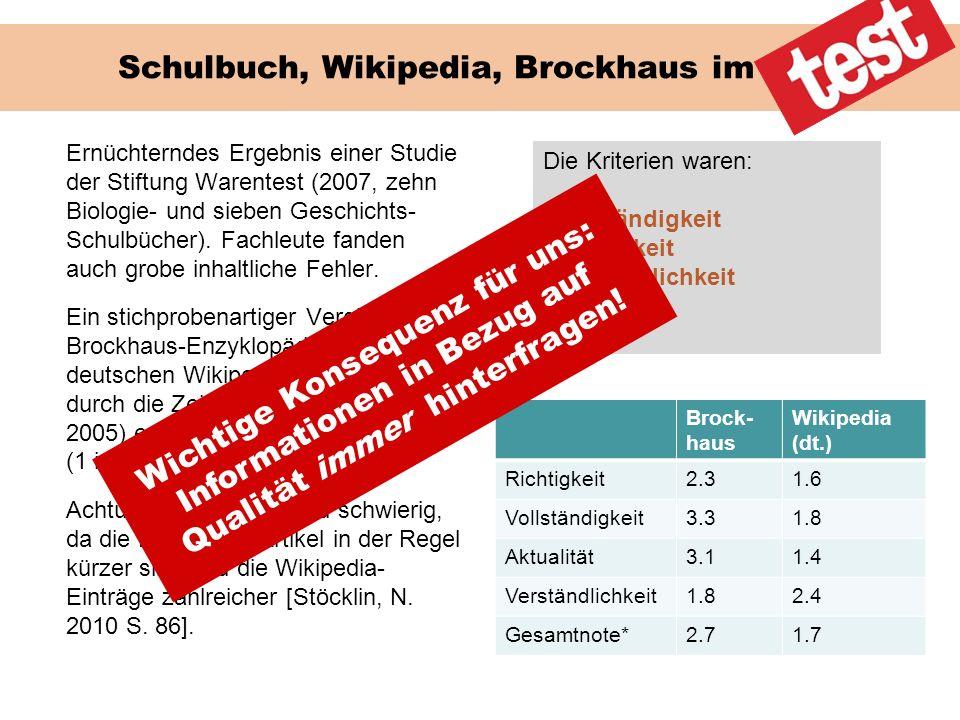 Schulbuch, Wikipedia, Brockhaus im Test Ernüchterndes Ergebnis einer Studie der Stiftung Warentest (2007, zehn Biologie- und sieben Geschichts- Schulb