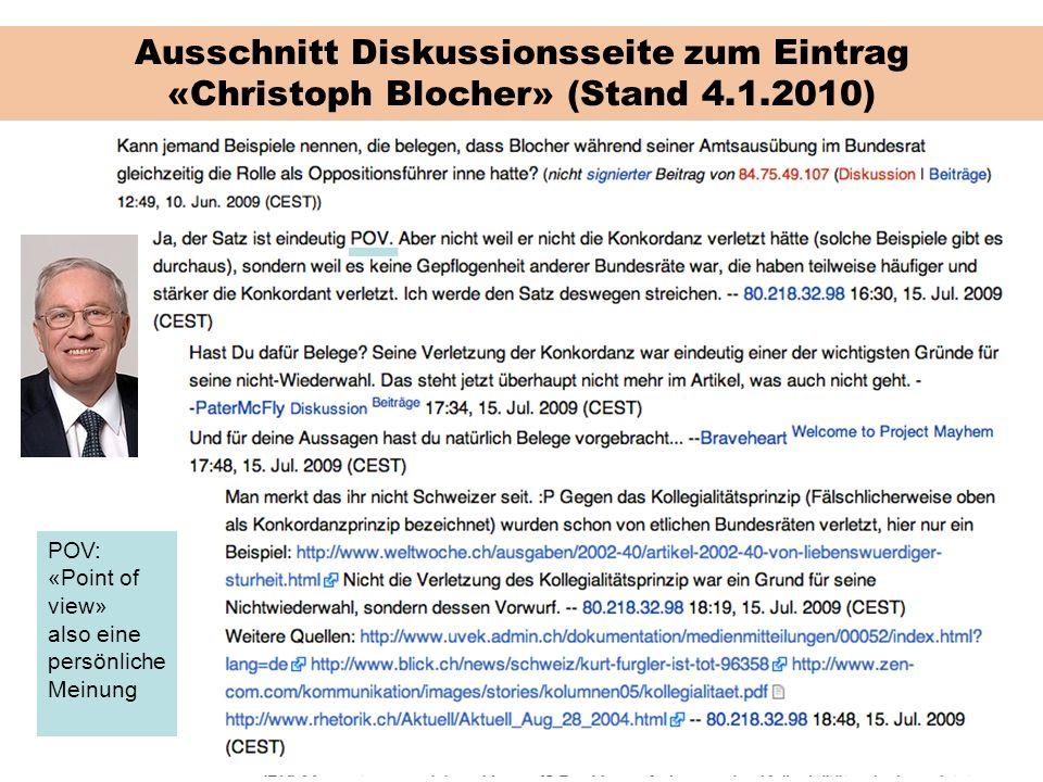 Ausschnitt Diskussionsseite zum Eintrag «Christoph Blocher» (Stand 4.1.2010) POV: «Point of view» also eine persönliche Meinung