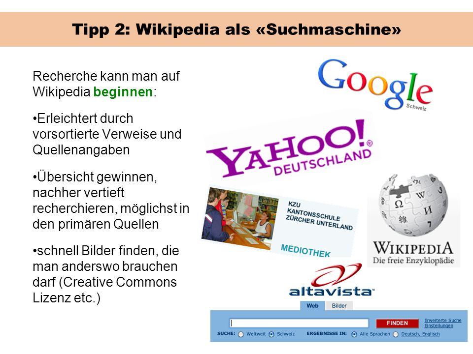 Tipp 2: Wikipedia als «Suchmaschine» Recherche kann man auf Wikipedia beginnen: Erleichtert durch vorsortierte Verweise und Quellenangaben Übersicht g