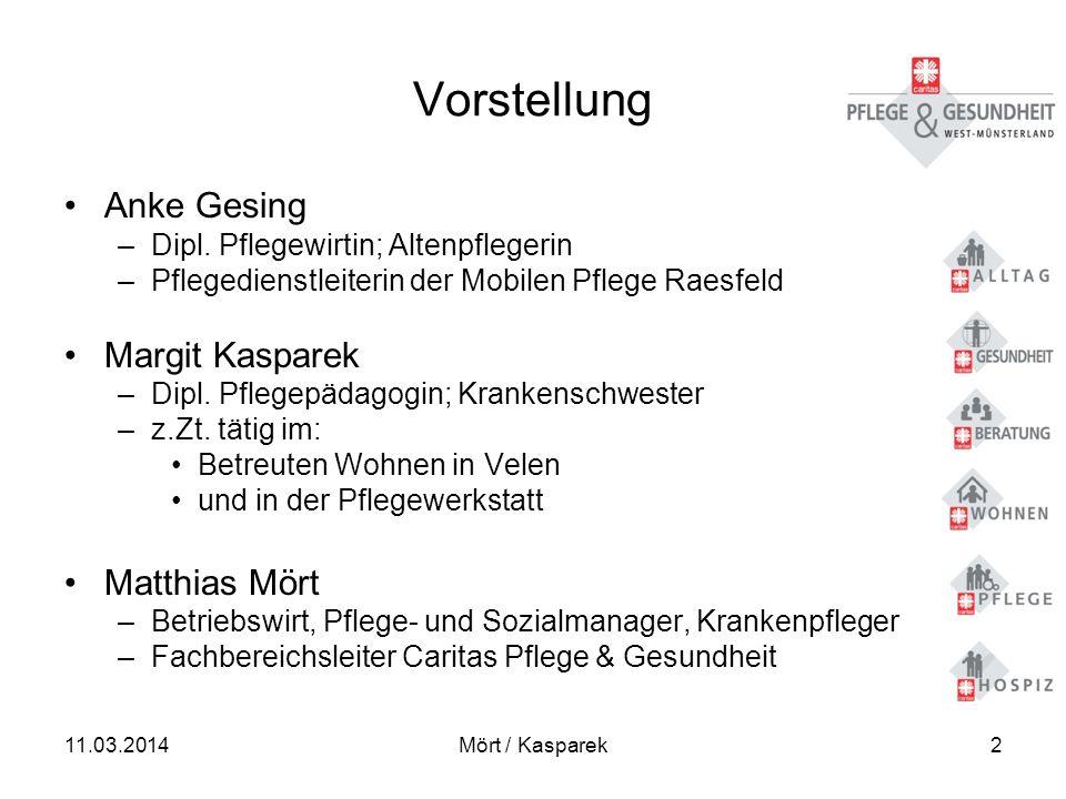 11.03.2014Mört / Kasparek33 Qualitätsmerkmale - Gemeinschaft – Betreuung - Pflege - 7.