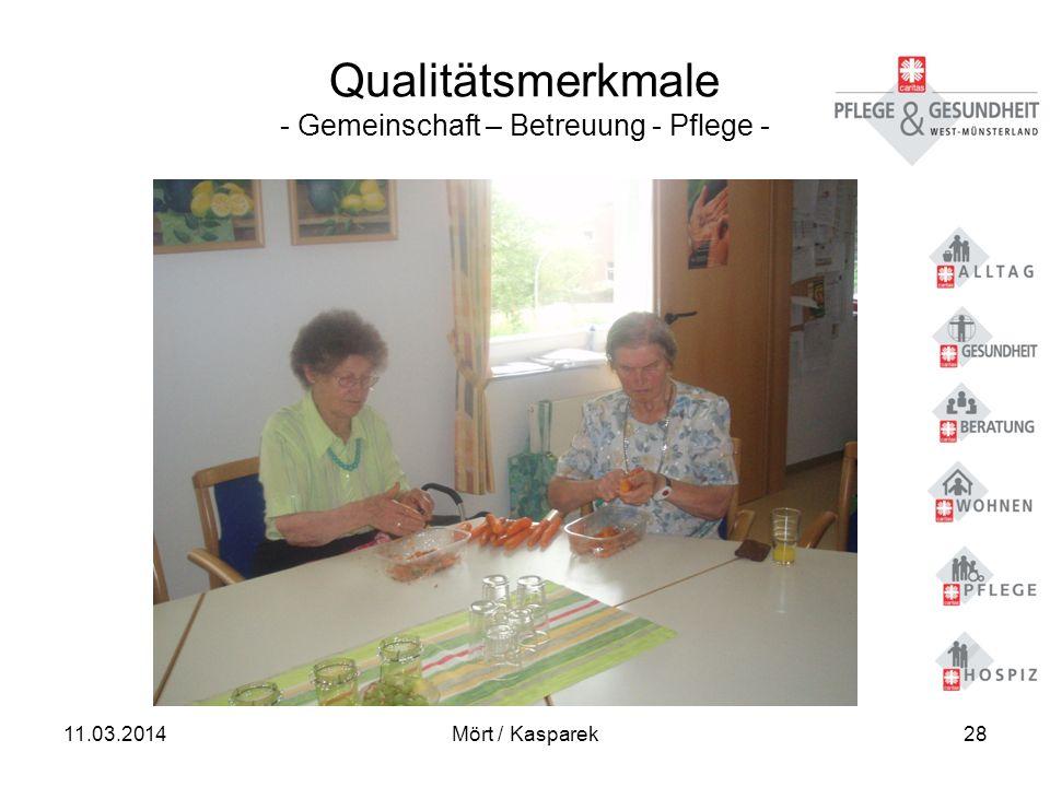 11.03.2014Mört / Kasparek28 Qualitätsmerkmale - Gemeinschaft – Betreuung - Pflege -