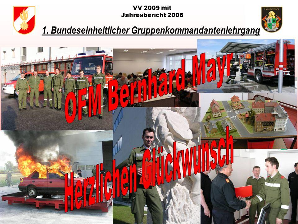 VV 2009 mit Jahresbericht 2008 1. Bundeseinheitlicher Gruppenkommandantenlehrgang in der LFS Tulln NÖ