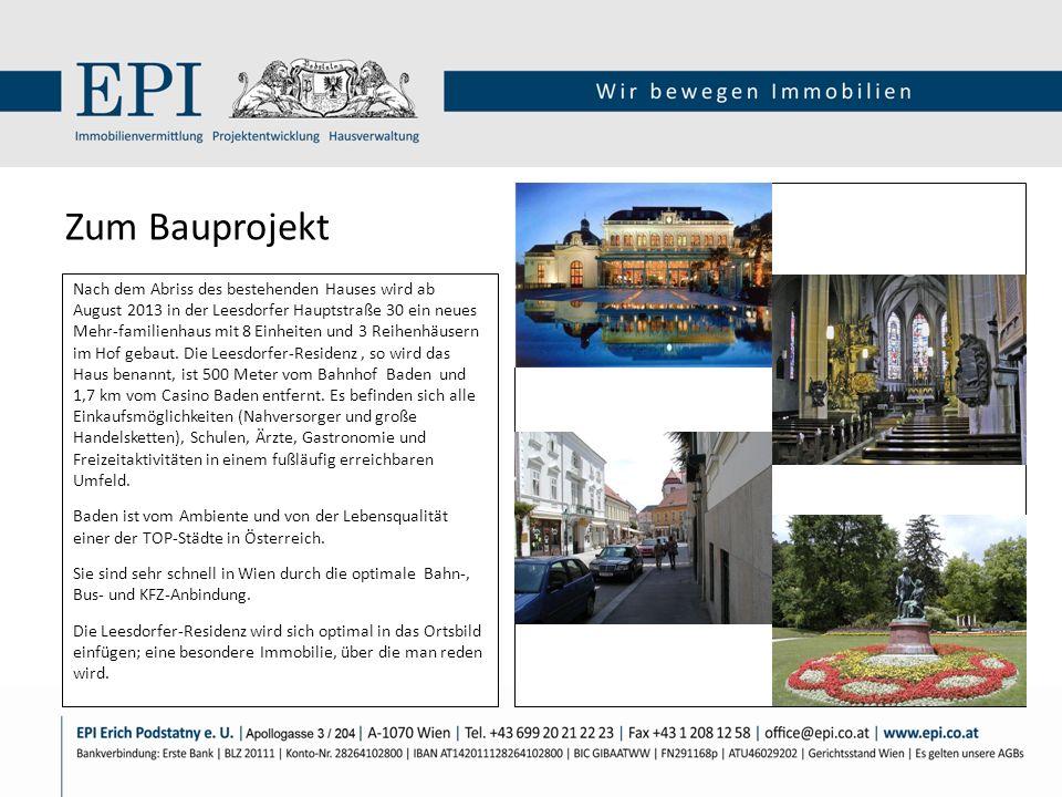 Nach dem Abriss des bestehenden Hauses wird ab August 2013 in der Leesdorfer Hauptstraße 30 ein neues Mehr-familienhaus mit 8 Einheiten und 3 Reihenhä