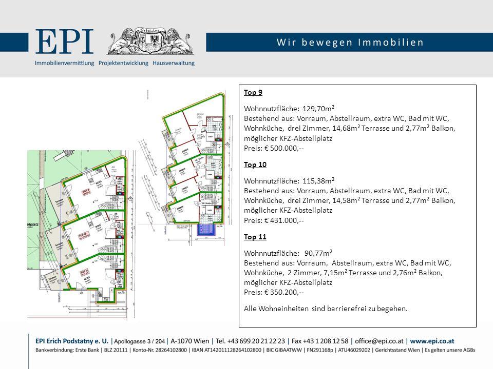 Top 9 Wohnnutzfläche: 129,70m² Bestehend aus: Vorraum, Abstellraum, extra WC, Bad mit WC, Wohnküche, drei Zimmer, 14,68m² Terrasse und 2,77m² Balkon,