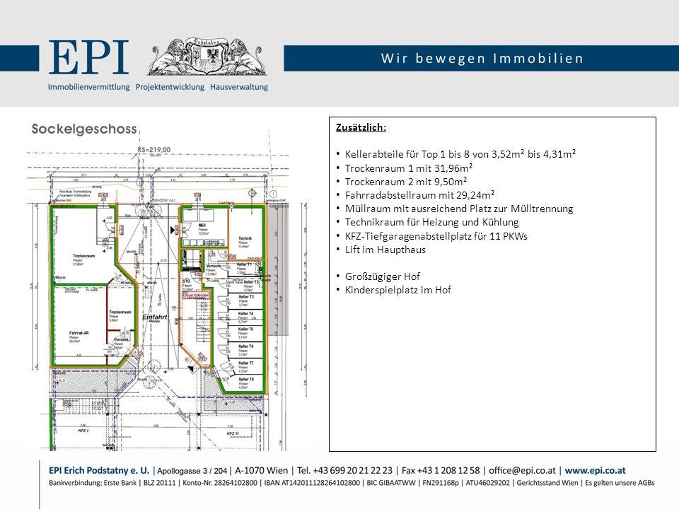 Zusätzlich: Kellerabteile für Top 1 bis 8 von 3,52m² bis 4,31m² Trockenraum 1 mit 31,96m² Trockenraum 2 mit 9,50m² Fahrradabstellraum mit 29,24m² Müll