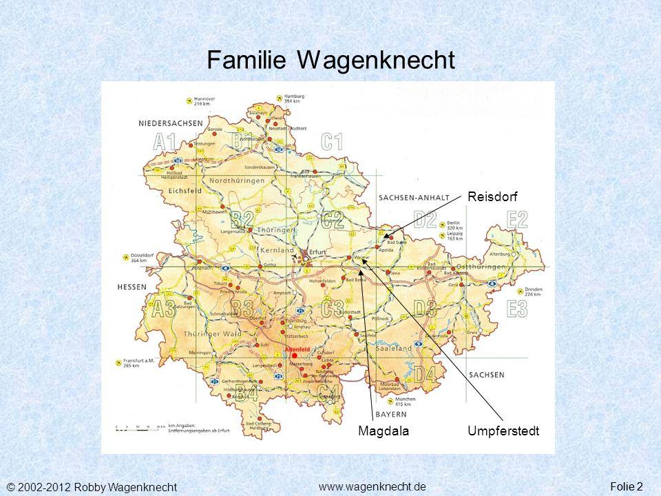 © 2002-2012 Robby Wagenknecht Folie 3www.wagenknecht.de Umpferstedt Folie 3 Umpferstedt ist ein kleines Dorf mit 617 (Stand 31.12.2011) Einwohnern.