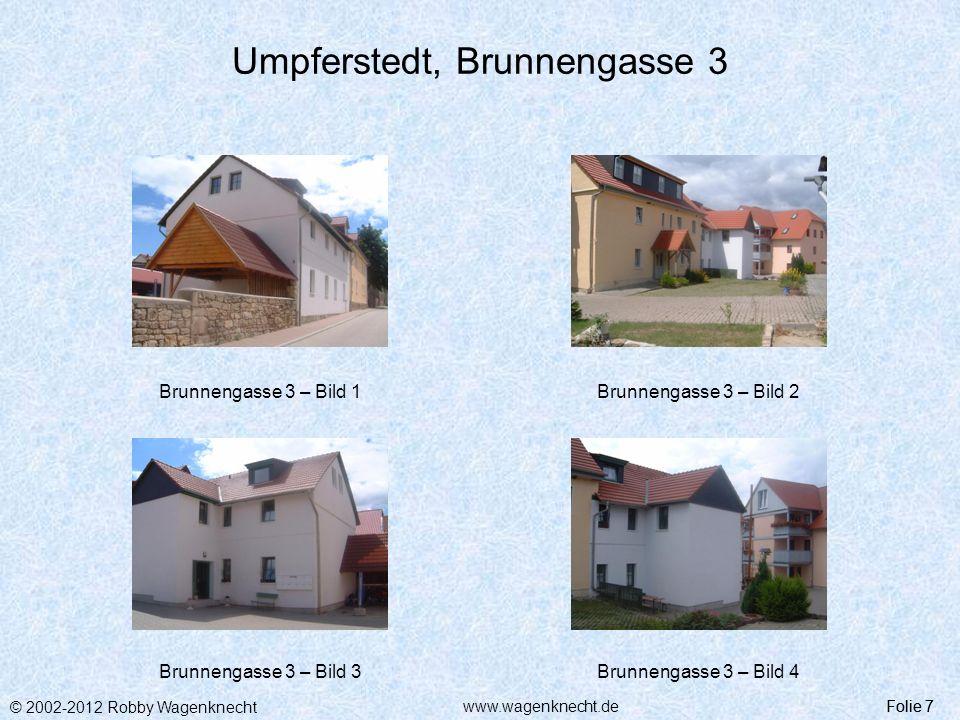 © 2002-2012 Robby Wagenknecht Folie 8www.wagenknecht.de Umpferstedt Folie 8 Wohnhaus Brunnengasse 5 in 99441 Umpferstedt In diesem Haus befinden sich 5 Wohneinheiten- 5 Mietwohnungen WohnungKurzinformation 5EG links, 1-Zi., 35,60 m² 6EG rechts, 1-Zi., 30,99 m² 71.