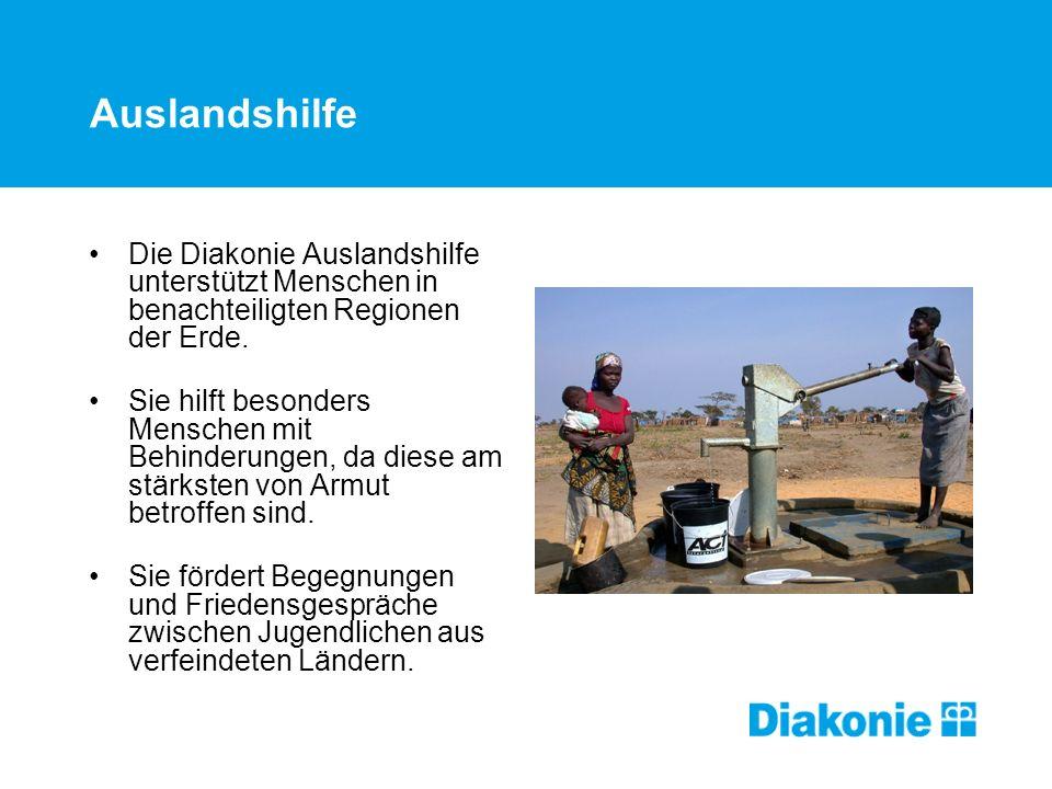 Auslandshilfe Die Diakonie Auslandshilfe unterstützt Menschen in benachteiligten Regionen der Erde. Sie hilft besonders Menschen mit Behinderungen, da