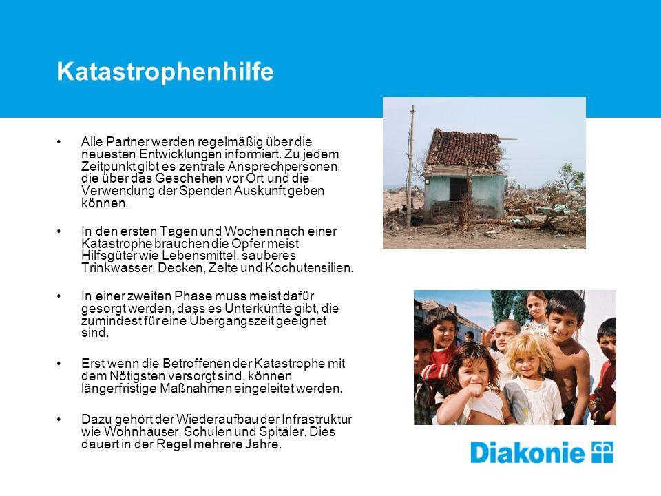 Katastrophenhilfe Alle Partner werden regelmäßig über die neuesten Entwicklungen informiert.