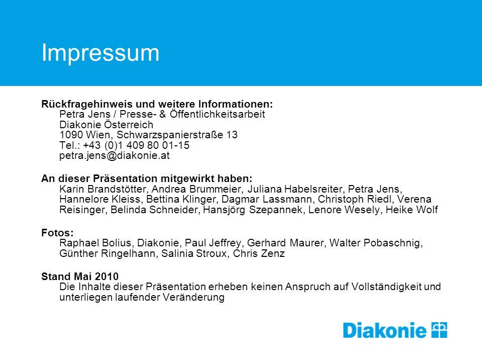 Impressum Rückfragehinweis und weitere Informationen: Petra Jens / Presse- & Öffentlichkeitsarbeit Diakonie Österreich 1090 Wien, Schwarzspanierstraße