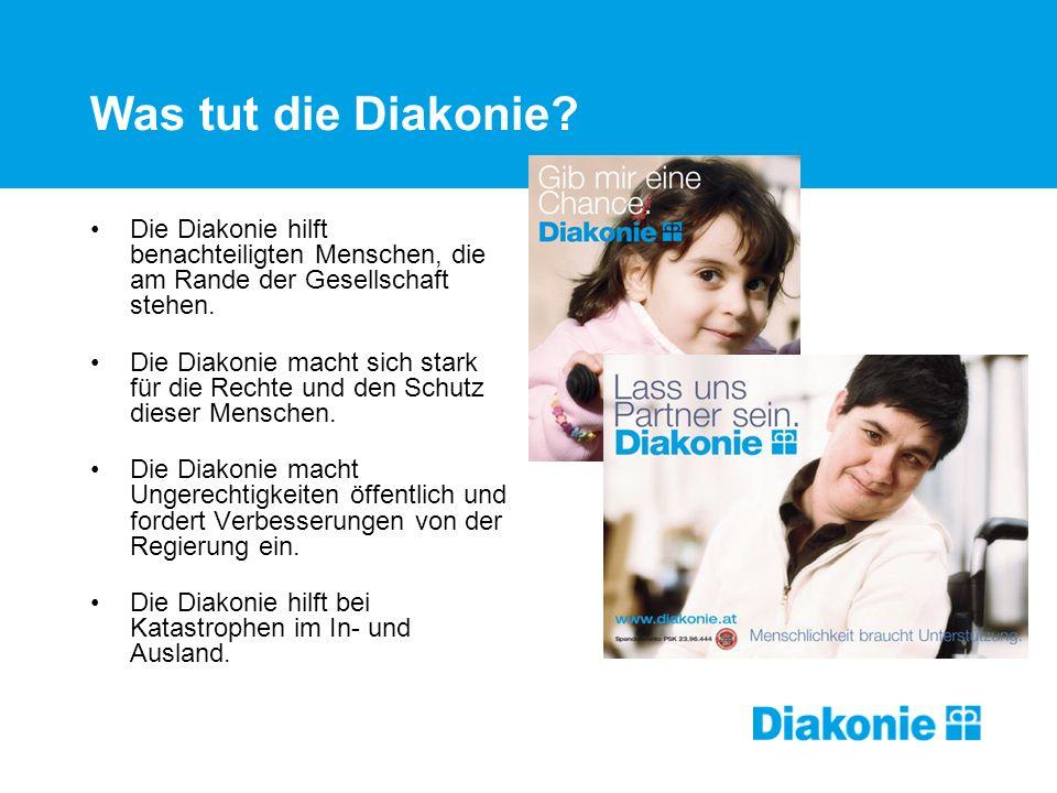 Was tut die Diakonie? Die Diakonie hilft benachteiligten Menschen, die am Rande der Gesellschaft stehen. Die Diakonie macht sich stark für die Rechte