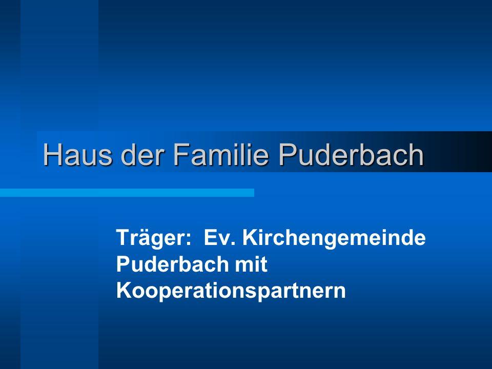 Haus der Familie Puderbach Träger: Ev. Kirchengemeinde Puderbach mit Kooperationspartnern