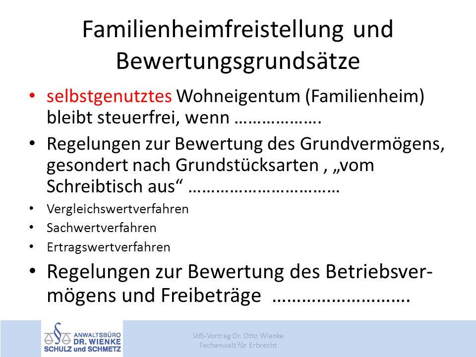Familienheimfreistellung und Bewertungsgrundsätze selbstgenutztes Wohneigentum (Familienheim) bleibt steuerfrei, wenn ………………. Regelungen zur Bewertung
