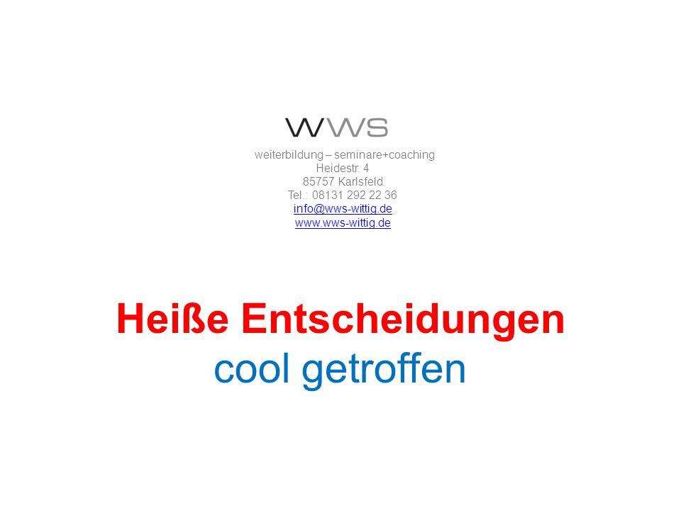 weiterbildung – seminare+coaching Heidestr. 4 85757 Karlsfeld Tel.: 08131 292 22 36 info@wws-wittig.de www.wws-wittig.de info@wws-wittig.de www.wws-wi