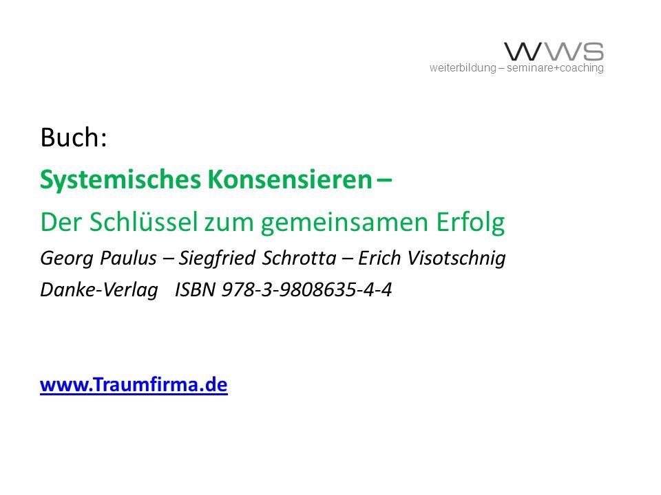 weiterbildung – seminare+coaching Buch: Systemisches Konsensieren – Der Schlüssel zum gemeinsamen Erfolg Georg Paulus – Siegfried Schrotta – Erich Vis