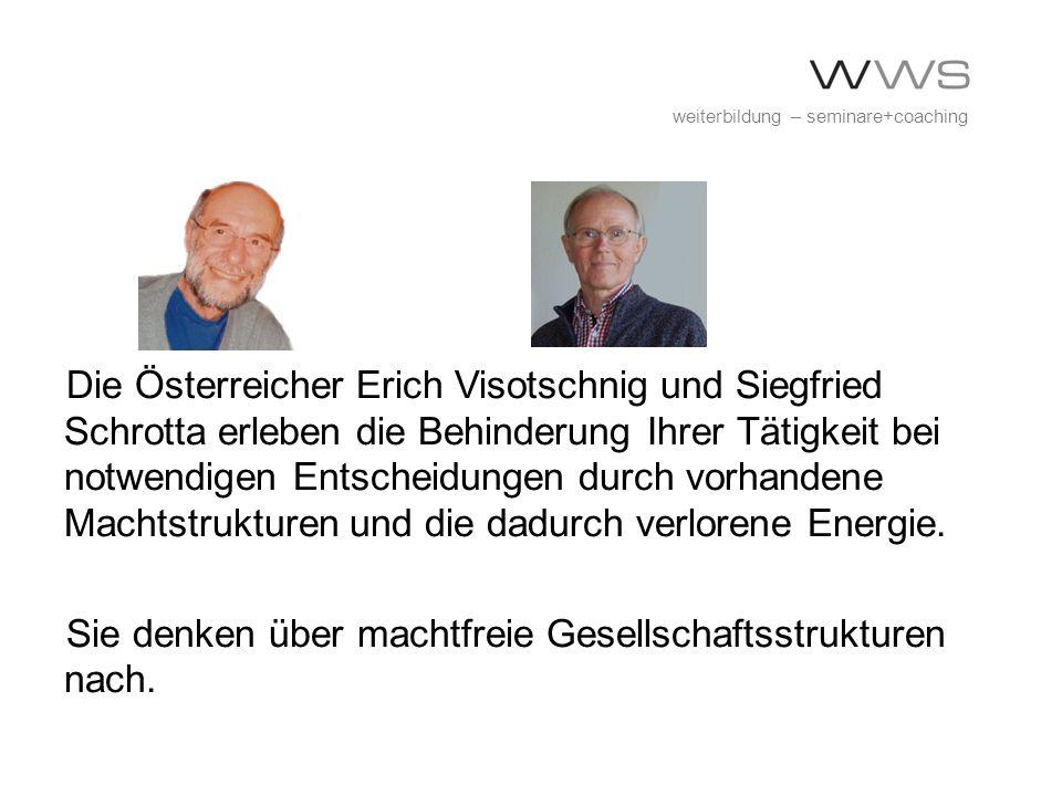 Die Österreicher Erich Visotschnig und Siegfried Schrotta erleben die Behinderung Ihrer Tätigkeit bei notwendigen Entscheidungen durch vorhandene Mach