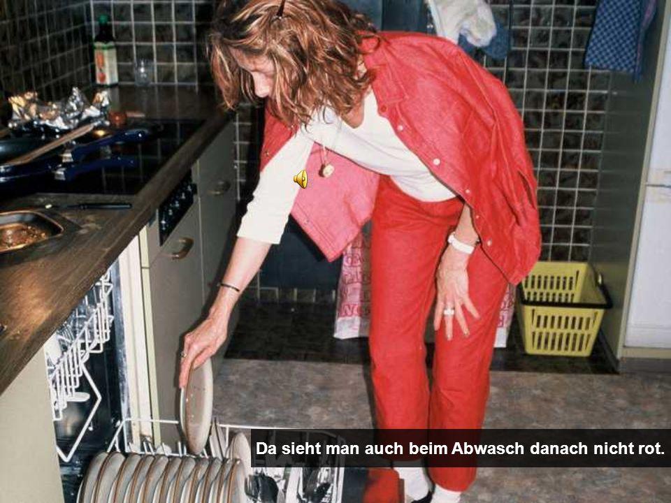 Da sieht man auch beim Abwasch danach nicht rot.