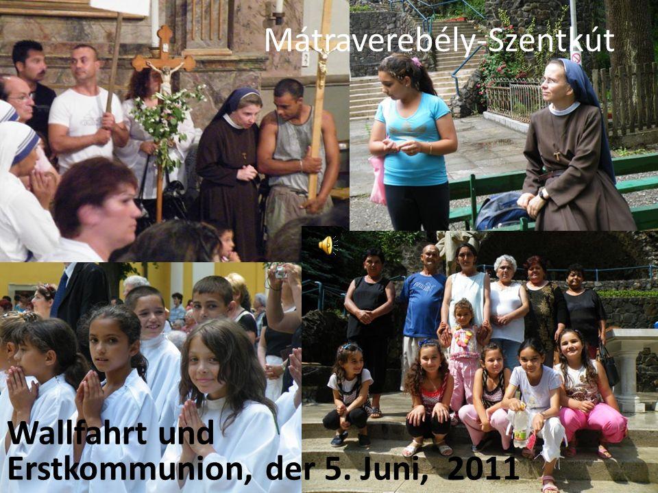 Wallfahrt und Erstkommunion, der 5. Juni, 2011 Mátraverebély-Szentkút