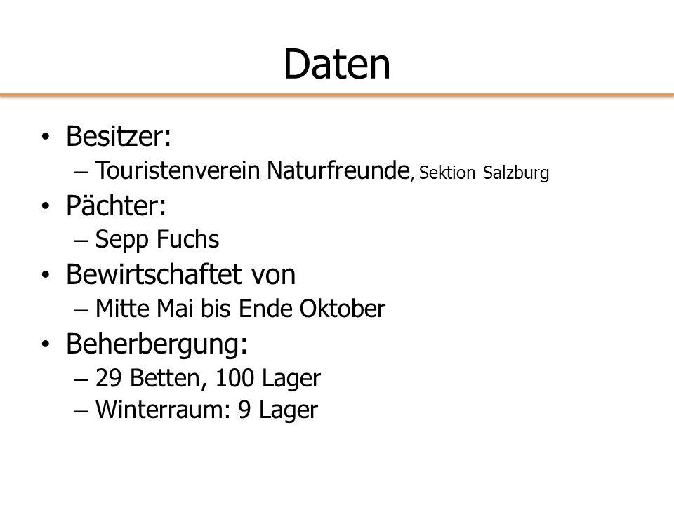 Daten Besitzer: – Touristenverein Naturfreunde, Sektion Salzburg Pächter: – Sepp Fuchs Bewirtschaftet von – Mitte Mai bis Ende Oktober Beherbergung: –