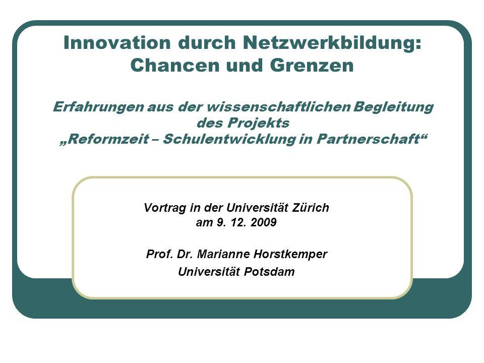 Innovation durch Netzwerkbildung: Chancen und Grenzen Erfahrungen aus der wissenschaftlichen Begleitung des Projekts Reformzeit – Schulentwicklung in