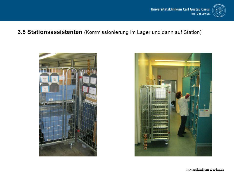 www.uniklinikum-dresden.de 3.5 Stationsassistenten (Kommissionierung im Lager und dann auf Station)
