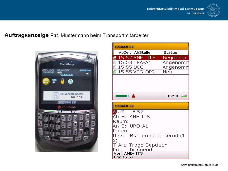 www.uniklinikum-dresden.de Auftragsanzeige Pat. Mustermann beim Transportmitarbeiter