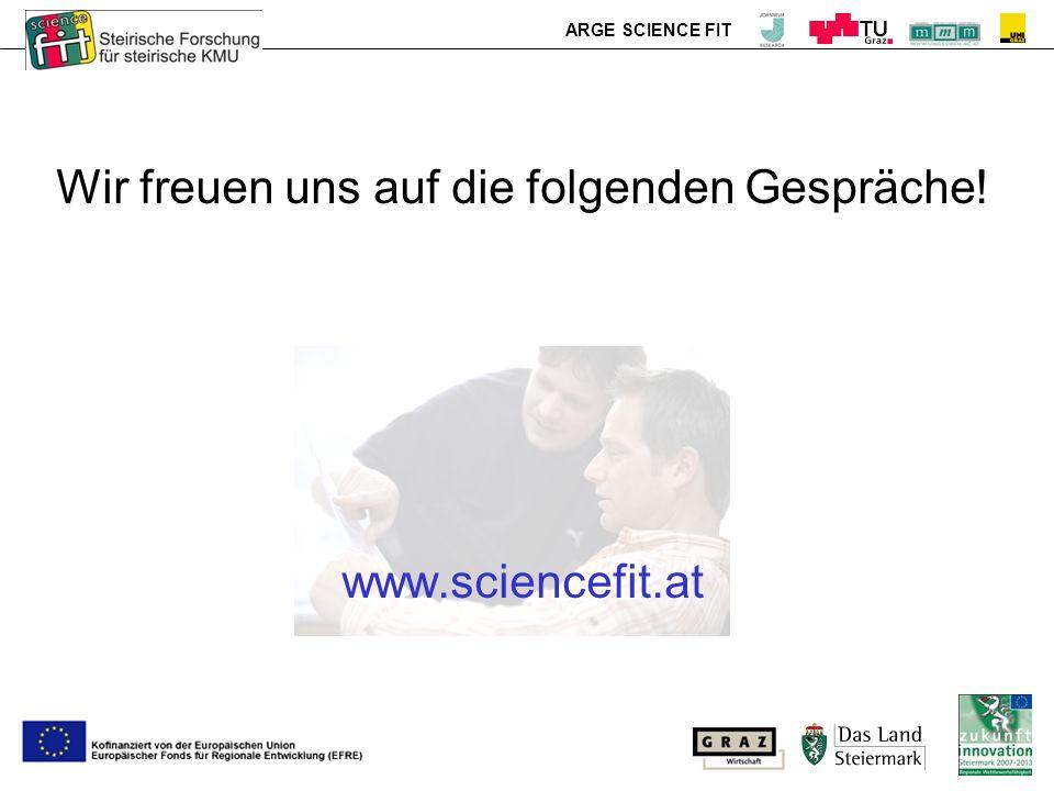 ARGE SCIENCE FIT Wir freuen uns auf die folgenden Gespräche! www.sciencefit.at