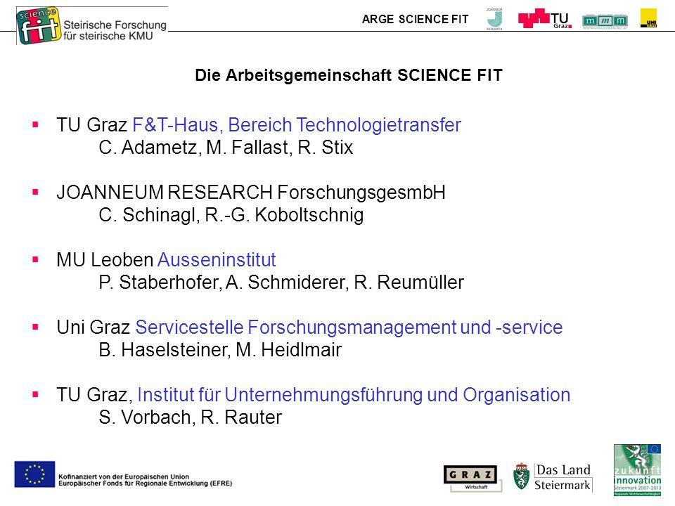 ARGE SCIENCE FIT Die Arbeitsgemeinschaft SCIENCE FIT Das Projektteam hat direkten Zugang zu insgesamt 3.000 Wissenschaftern an ihren Universitäten bzw.